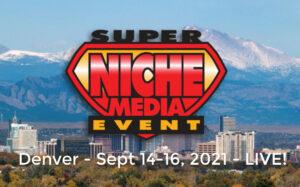 Super Niche LIVE – Sept 14-16 – DENVER!